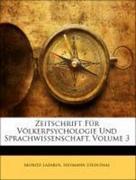 Lazarus, Moritz;Steinthal, Heymann: Zeitschrift für Völkerpsychologie und Sprachwissenschaft, Dritter Band
