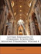 Anonymous: Lettres Édifiantes Et Curieuses, Écrites Des Missions Étrangères, Volume 4