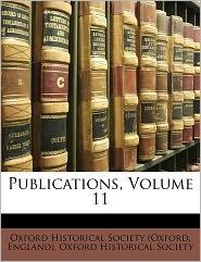 Publications, Volume 11 - Engla Oxford Historical Society (Oxford
