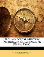 Technological Military Dictionary. Germ. Engl. Fr. (Germ. Part).
