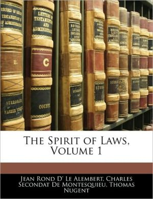 The Spirit Of Laws, Volume 1 - Jean Rond D' Le Alembert