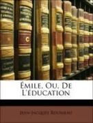 Rousseau, Jean-Jacques: Émile, Ou, De L´éducation