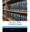 Notes Sur L'Angleterre - Hippolyte Adolphe Taine