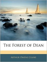 The Forest Of Dean - Arthur O. Cooke