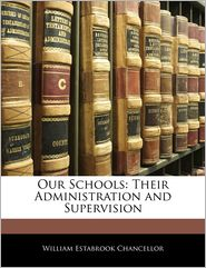 Our Schools: Their Administration and Supervision