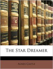 The Star Dreamer - Agnes Egerton Castle