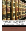 Narratives of Some Passages in the Great War with France, from 1799 to 1810 - Henry Bunbury