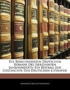 Cholevius, Johannes Carl Leo: Die Bedeutendsten Deutschen Romane Des Siebzehnten Jahrhunderts: Ein Beitrag Zur Geschichte Der Deutschen Literatur