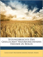 Sitzungsberichte Der Gesellschaft Naturforschender Freunde Zu Berlin - B Gesellschaft Naturforschender Freunde