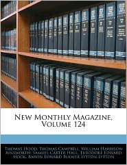 New Monthly Magazine, Volume 124 - Thomas Hood, Thomas Campbell, William Harrison Ainsworth