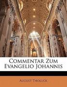 Tholuck, August: Commentar Zum Evangelio Johannis, Vierte Ausgabe