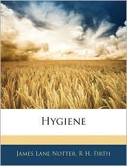 Hygiene - James Lane Notter, R. H. Firth