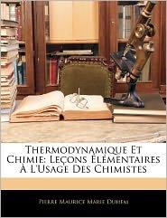 Thermodynamique Et Chimie - Pierre Maurice Marie Duhem