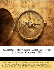 National Data Book And Guide To Sources, Volume 1980 - United States. Bureau Of Foreign And Dom, Created by United States Dept of Commerce and Lab