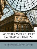 Goethes Werke, Part 4, volume 22