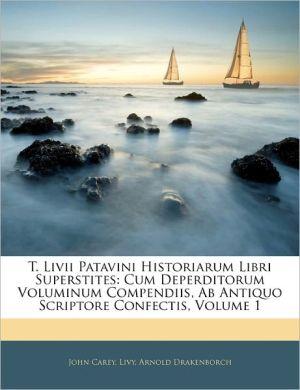T. Livii Patavini Historiarum Libri Superstites