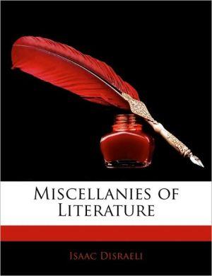 Miscellanies Of Literature - Isaac Disraeli