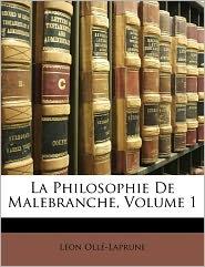 La Philosophie De Malebranche, Volume 1 - L On Oll -Laprune