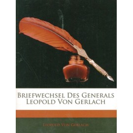 Briefwechsel Des Generals Leopold Von Gerlach (German Edition) (Paperback) - Unknown
