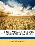 The Non-Metallic Minerals: Their Occurrence and Uses