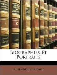 Biographies Et Portraits - Laurent Olivier David