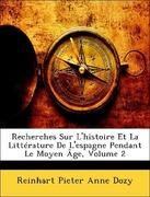 Dozy, Reinhart Pieter Anne: Recherches Sur L´histoire Et La Littérature De L´espagne Pendant Le Moyen Âge, Volume 2