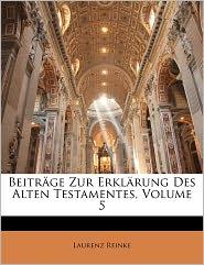 Beitr Ge Zur Erkl Rung Des Alten Testamentes, Volume 5 - Laurenz Reinke