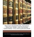Military Reservations, National Military Parks, and National Cemeteries - States Army Office of the United States Army Office of the Judge