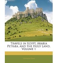 Travels in Egypt, Arabia Petr]a, and the Holy Land, Volume 1 - Stephen Olin