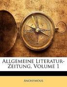 Anonymous: Allgemeine Literatur-Zeitung, ERSTER BAND