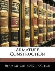 Armature Construction - Henry Metcalf Hobart, A.G. Ellis