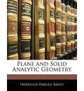 Plane and Solid Analytic Geometry - Frederick Harold Bailey
