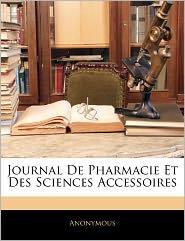 Journal De Pharmacie Et Des Sciences Accessoires - Anonymous