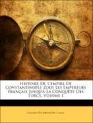 Cange, Charles Du Fresne Du: Histoire De L´empire De Constantinople Zous Les Empereurs Français Jusqu´a La Conquête Des Turcs, Volume 1