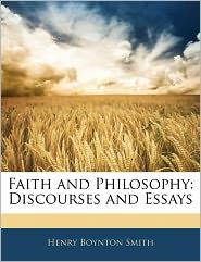 Faith And Philosophy - Henry Boynton Smith