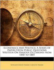 Economics And Politics - Caroline Hazard, Rowland Gibson Hazard