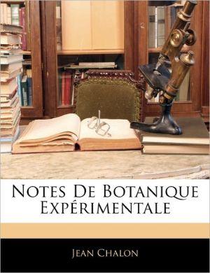 Notes De Botanique Exp Rimentale - Jean Chalon