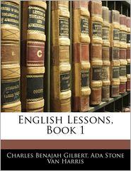 English Lessons, Book 1 - Charles Benajah Gilbert, Ada Stone Van Harris