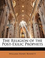 The Religion of the Post-Exilic Prophets