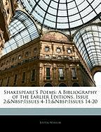 Shakespeare's Poems: A Bibliography of the Earlier Editions, Issue 2; Issues 4-11; Issues 14-20