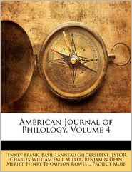American Journal Of Philology, Volume 4 - Tenney Frank, Basil L. Gildersleeve, Basil Lanneau Jstor
