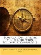 Byron, George Gordon N;Juan, George Gordon N.: Don Juan. Cantos Vi. Vii. Viii. [By Lord Byron. Followed by Cantos 9-11].