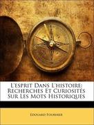 Fournier, Edouard: L´esprit Dans L´histoire: Recherches Et Curiosités Sur Les Mots Historiques