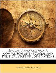England And America - Edward Gibbon Wakefield