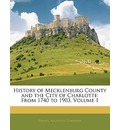 History of Mecklenburg County and the City of Charlotte - Daniel Augustus Tompkins