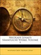 Grün, Anastasius;Lenau, Nicolaus: Nicolaus Lenau´s Sämmtliche Werke, Volume 1