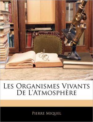 Les Organismes Vivants De L'Atmosphere - Pierre Miquel