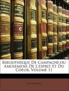 Anonymous: Bibliotheque De Campagne,ou Amusemens De L´esprit Et Du Coeur, Volume 11