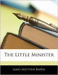 The Little Minister - J. M. Barrie