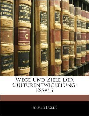 Wege Und Ziele Der Culturentwickelung - Eduard Lasker